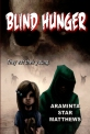 Blind Hunger by Araminta Star Matthews